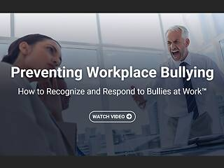 Preventing Workplace Bullying: How to Recognize and Respond to Bullies at Work™