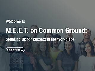 M.E.E.T. on Common Ground: Speaking Up for Respect in the Workplace - Video Course