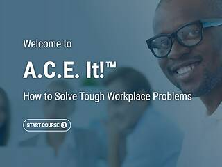 A.C.E. It!™: How to Solve Tough Workplace Problems - Video + Post Test