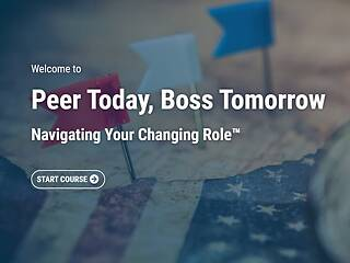 Peer Today, Boss Tomorrow: Navigating Your Changing Role™ - <u>Streaming Video</u>