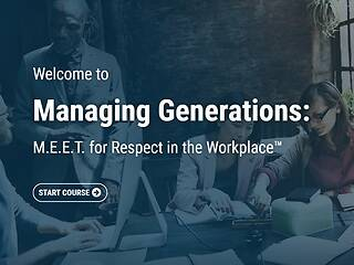Managing Generations: M.E.E.T. for Respect in the Workplace™ - Video + Post Test