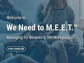 We Need to M.E.E.T.™ Managing for Respect in the Workplace - Video + Post Test