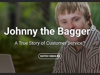 Johnny the Bagger® A True Story of <u>Customer Service</u>™ - Video Course