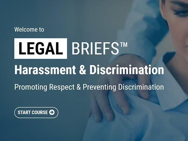 Legal Briefs™ Harassment & Discrimination: Promoting Respect & Preventing Discrimination - Video + Post Test