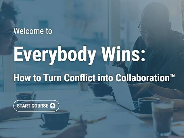 Everybody Wins: How to Turn Conflict into Collaboration™ - Video + Post Test