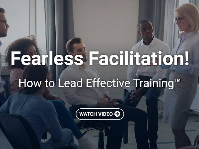 Fearless Facilitation!™: How to Lead Effective Training - Video Course