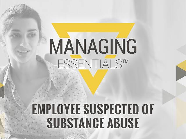 Employee Suspected of Substance Abuse (Managing Essentials™ Series)