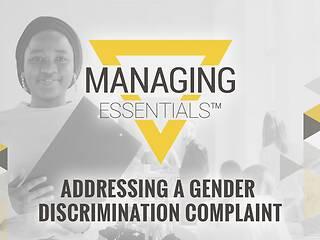 Interactive Tool: Addressing a Gender Discrimination Complaint (Managing Essentials™ Series)