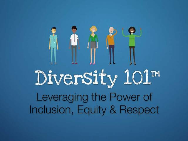 Diversity 101™ Leveraging the Power of Inclusion, Equity & Respect