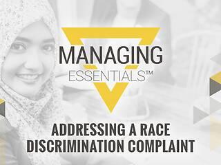 Interactive Tool: Addressing a Race Discrimination Complaint (Managing Essentials™ Series)