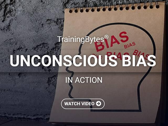 TrainingBytes® Unconscious Bias in Action