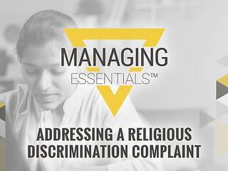 Addressing a Religious Discrimination Complaint (Managing Essentials™ Series)