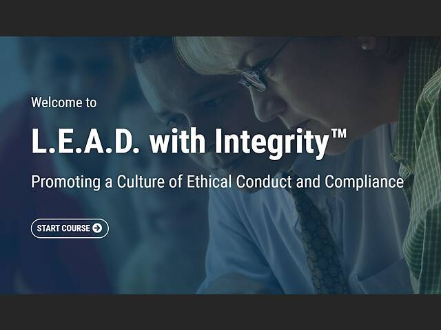 L.E.A.D. with Integrity™: Promoting a Culture of Ethical Conduct and Compliance - Video + Post Test