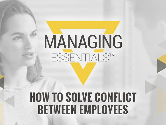 How to Solve Conflict Between Employees (Managing Essentials™ Series)