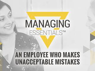 An Employee Who Makes Unacceptable Mistakes (Managing Essentials™ Series)