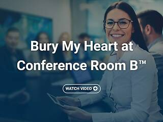 Bury My Heart at Conference Room B™ - Video Course