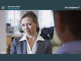 Got Compliance?™ <u>Harassment</u>, Really?™