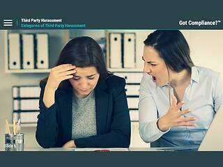 Got Compliance?™ Third Party <u>Harassment</u>