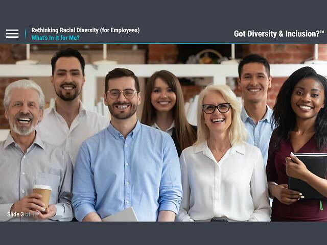 Got Diversity & Inclusion?™ Rethinking Racial Diversity (for Employees)