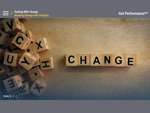 Got Performance?® Dealing With Change