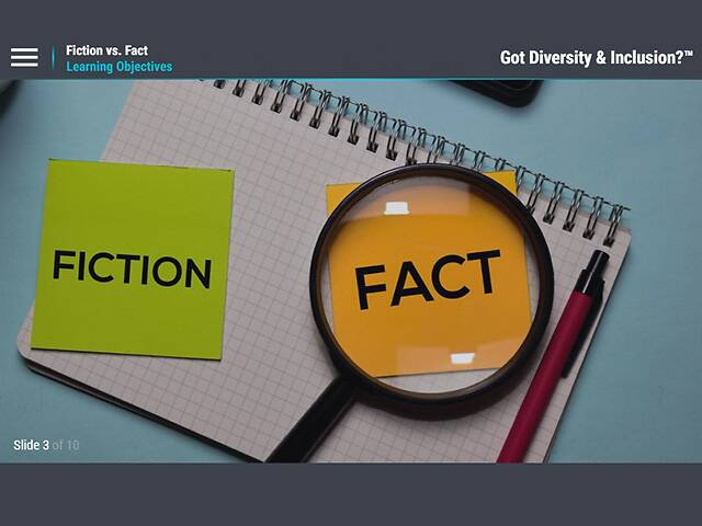 Got Diversity & Inclusion?™ Fiction vs. Fact