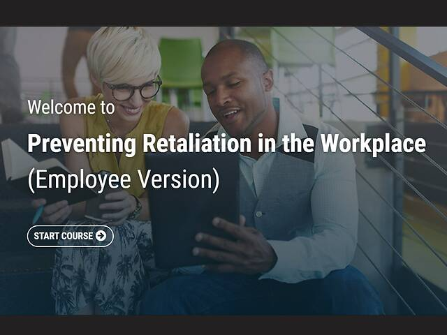 Preventing Retaliation in the Workplace (Employee Version)  - Video + Post Test