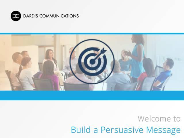 Build a Persuasive Message
