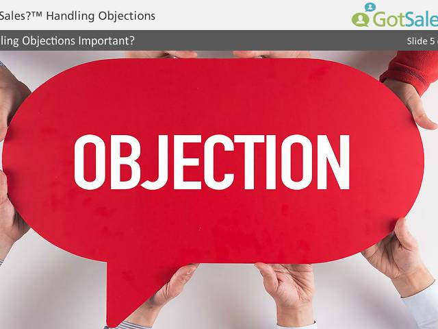 Got Sales?™ Handling Objections