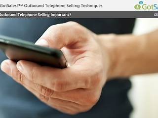Got <u>Sales</u>?™ Outbound Telephone Selling Techniques