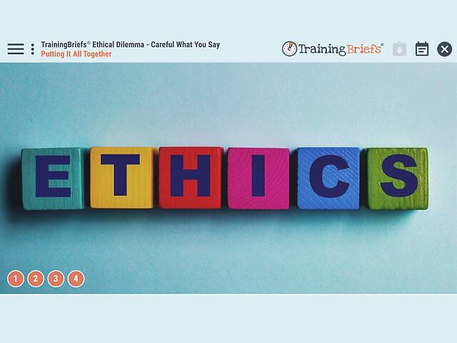 TrainingBriefs™ Ethical Dilemma - Careful What You Say