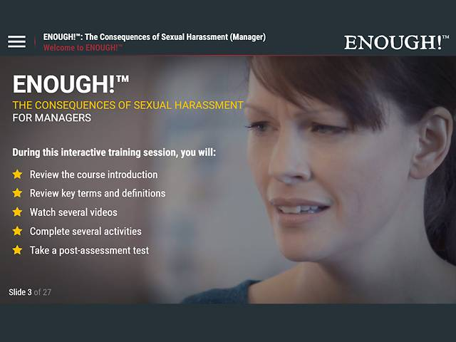 ENOUGH!™ The Consequences of Sexual Harassment (for Managers) North American Dental Group