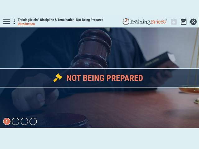 TrainingBriefs® Discipline & Termination: Not Being Prepared