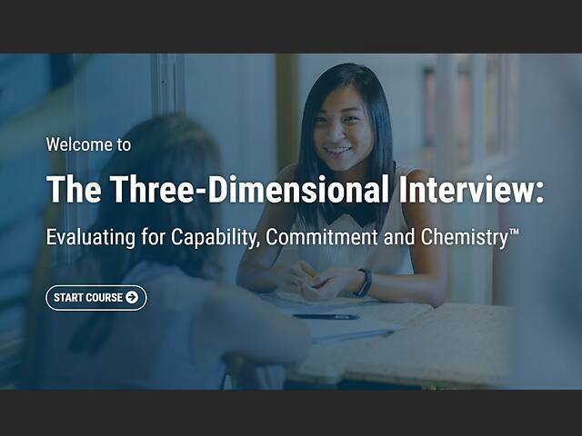 The Three-Dimensional Interview: Evaluating for Capability, Commitment and Chemistry™ - Streaming Video